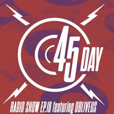 45 Day Radio Show Ep. 16 feat Obliveus