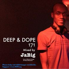 Three Hours of House Music Mixed by DJ JaBig - DEEP & DOPE 171