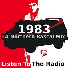 My Best Of 1983 Mix - Listen To The Radio (A Northern Rascal Mix)