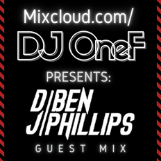 Guest Mix 001 - DJ OneF Presents: DJ Ben Phillips