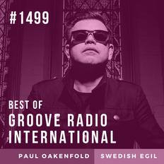 Groove Radio Intl #1499: Paul Oakenfold (2013) / Swedish Egil