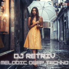 DJ Retriv - Melodic Deep Techno ep. 29