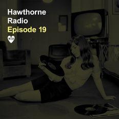 Hawthorne Radio Episode 19 (11/21/2017)
