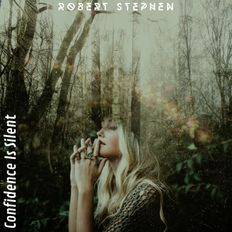 Robert Stephen - Confidence Is Silent.