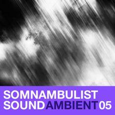 Somnambulist Sound 05 Ambient