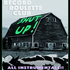 RECORD ROULETTE CLUB #137- ALL INSTRUMENTALS!!