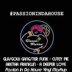 Glasgow Gangster Funk - Cutey Pie VS Aretha Franklin - A deeper love  passionindahouse vinyl mashup