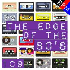 THE EDGE OF THE 80'S : 109