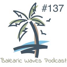 Balearic Waves Podcast #137