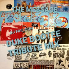 """""""The Message"""" Duke Bootee Tribute Mix by DJ Friction"""