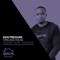 Dave Pressure - Timeless House 19 OCT 2021