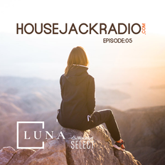 HOUSE JACK RADIO EP005 By LuNa