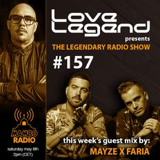 Love Legend pres. The Legendary Radio Show (08-05-2021) - Guest Mayze X Faria
