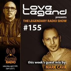 Love Legend pres. The Legendary Radio Show (24-04-2021) - Guest Mark Cava