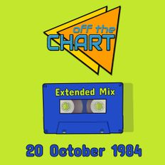 Off The Chart: 20 October 1984 (Extended Mix)