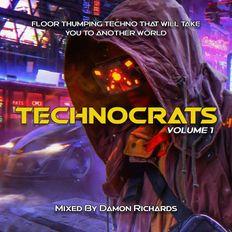 Technocrats Volume #1 Mixed By Damon Richards (Techno Mix 2021-2022)