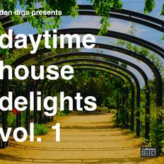 Dan Digs Mixcloud Select Exclusive: Daytime House Delights Vol. 1