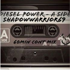 shadowwarrior69  - Diesel Power - A Side (60min.Cont. Mix)