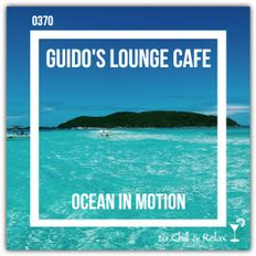 Guido's Lounge Cafe Broadcast 0370 Ocean In Motion (20190405)