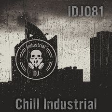 IDJ081: Chill Industrial (is that a thing? can it be now?)