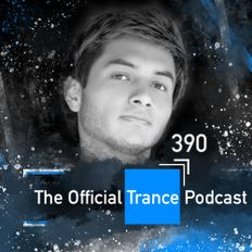 The Official Trance Podcast - Episode 390