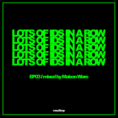 LOTS OF IDS IN A ROW - EP03: Maison Ware