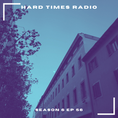 Hard Times Radio #056