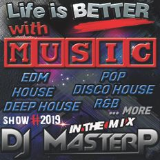 DJ MasterP Life is BETTER with MUSIC (Session 20219)