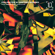 Pollination w/ Shifting Spheres - 27th January 2021