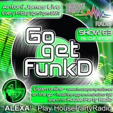 Antoni James presents Go Get FunkD Live on House Party Radio (Live Show 19-02-2021)