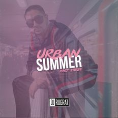 Urban Summer 2020 (Part 3) // @DJRUGRATOFFICIAL