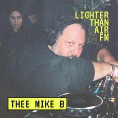THEE MIKE B –【LIGHTERTHANAIR.FM】