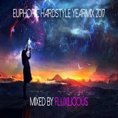 Euphoric Hardstyle Yearmix 2017 - Mixed By Fluxilicious