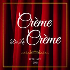 Crème De La Crème - February 2021
