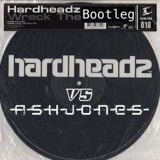 Hardheadz - Wreck Thiz Place (-A-S-H-J-O-N-E-S- 2019 Bootleg)