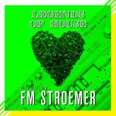 FM STROEMER - Legends Of House Volume 5 - mixed by FM STROEMER www.fmstroemer.de