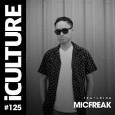 iCulture #125 - Special Guest - micFreak