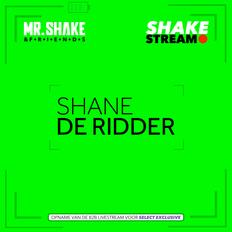 MR.SHAKE & FRIENDS ft. SHANE DE RIDDER