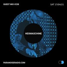 Guest Mix #238 - Hexmaschine