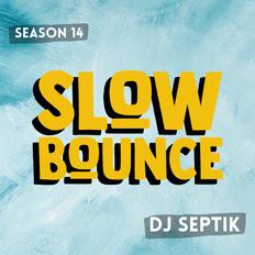 SlowBounce Brand New with Dj Septik | Dancehall, Moombahton, Reggae | Episode 19