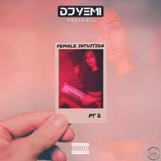 DJYEMI PRESENTs - Female Intuition Pt 2 (R&B, Hip Hop, Slow Jamz ) @DJ_YEMI