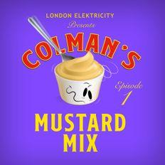 London Elek's Mustard Mix Episode 1