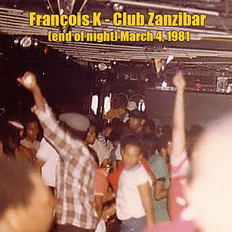 François K - Club Zanzibar, March 4, 1981 (end of night)