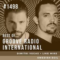 Groove Radio Intl #1498: Dimitri Vegas & Like Mike (2015) / Swedish Egil