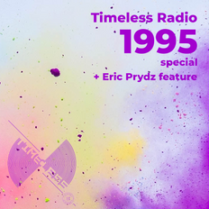 Tunnel Club - Timeless Radio Show 13 - 1995 Special + Eric Prydz feature