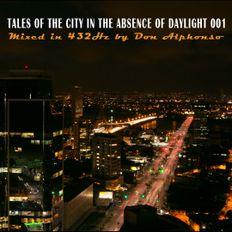 TALES OF THE CITY IN THE ABSENCE OF DAYLIGHT 001 432Hz DEEP PROGRESSIVE LIVESET - :๔๏ภ คɭקђ๏ภร๏: