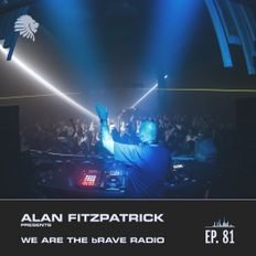We Are The Brave Radio 081