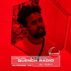 QUENCH Radio w/ Run P - 3.27.2020