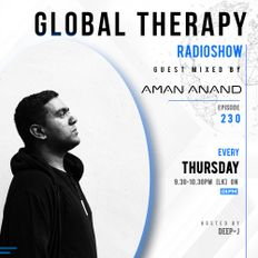 Global Therapy Episode 230 + Guest Mix by AMAN ANAND