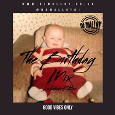 THE BIRTHDAY MIX (OLD SCHOOL GARAGE, HOUSE + FUNKY, HIPHOP & RNB)
